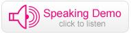 Speaking Demo - Click to listen